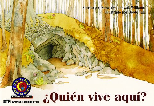 ¿Quién vive aquí? (Who Lives Here?) Learn to Read, Science en Español (Learn to Read, Read to Learn: Science) (Spanish Edition) (9781574710380) by Rozanne Lanczak Williams