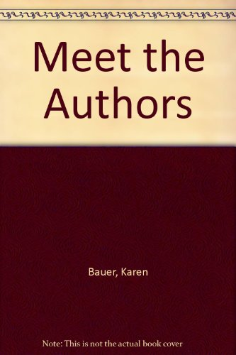 Meet the Authors (1574710532) by Karen Bauer; Rosa Drew; Marcia Fries