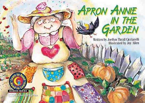 Apron Annie in the Garden (Science Series): Joellyn Thrall Cicciarelli