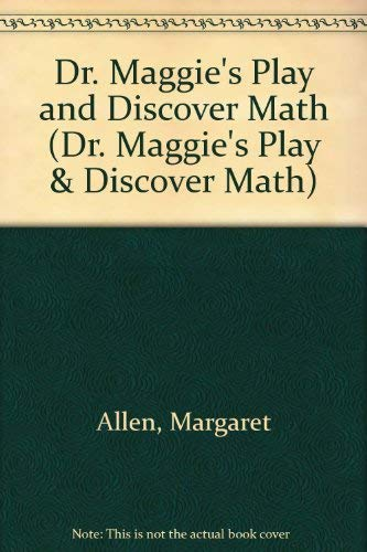 Dr. Maggie's Play and Discover Math (Dr. Maggie's Play & Discover Math): Allen, ...