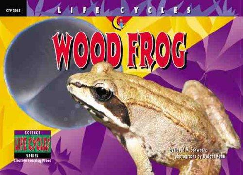 9781574715521: Wood Frog (Life Cycles)