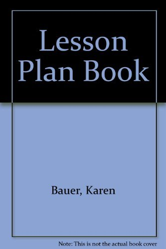 Lesson Plan Book: Bauer, Karen, Drew, Rosa