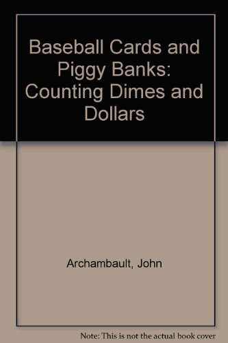 Baseball Cards and Piggy Banks: Counting Dimes: Archambault, John, Plummer,