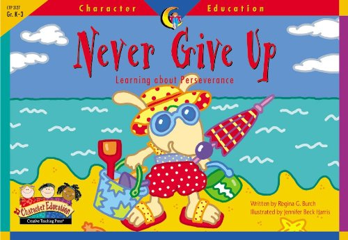 9781574718287: Never Give Up (Character Education Readers)