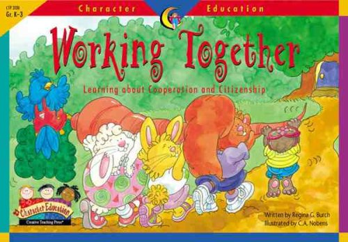 Working Together: Learning About Cooperation and Citizenship: Burch, Regina