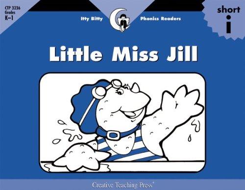Little Miss Jill (Itty Bitty Phonics Readers): Rozanne Lanczak Williams; Creator-Sue Lewis; ...
