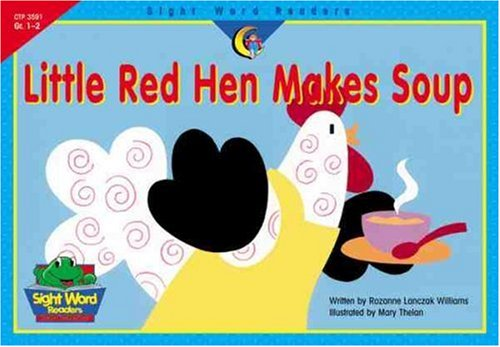 9781574719697: Little Red Hen Makes Soup (Sight Word Readers, Gr. 1-2)