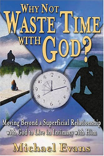 9781574722369: Why Not Waste Time With God?