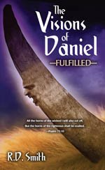 9781574724028: Visions of Daniel Fulfilled: An Interpretation of Prophecy