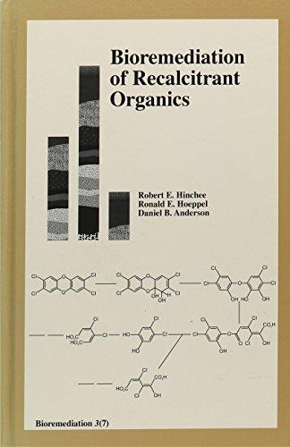 Bioremediation of Recalcitrant Organics (Bioremediation, 3(7).): Calif.) International Symposium on...