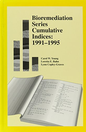 Bioremediation Series Cumulative Indices: 1991-1995 (Proceedings from: Young, Carol W.