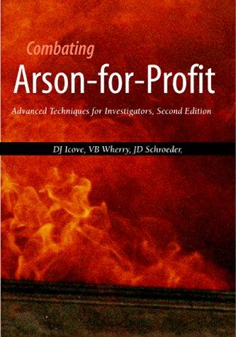 9781574770230: Combating Arson-For-Profit: Advanced Techniques for Investigators
