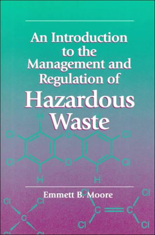 9781574770889: An Introduction to the Management and Regulation of Hazardous Waste