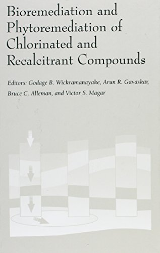 Bioremediation and Phytoremediation of Chlorinated and Recalcitrant: Godage B. Wickramanayake,