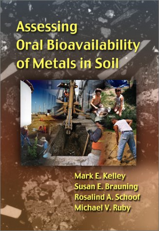 9781574771237: Assessing Oral Bioavailability of Metals in Soil