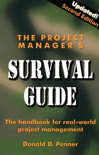 9781574771268: The Project Manager's Survival Guide: The Handbook for Real-World Project Management