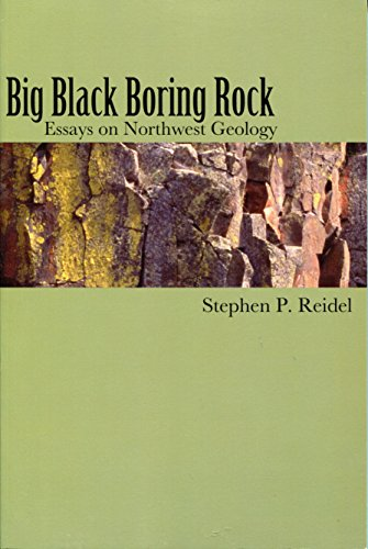 9781574771565: Big Black Boring Rock: Essays on Northwest Geology