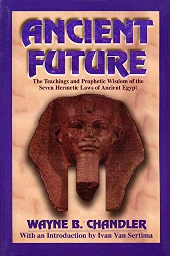Ancient Future: The Teachings and Prophetic Wisdom: Wayne Chandler, Ivan