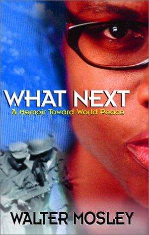 What Next: A Memoir Toward World Peace: Mosley, Walter