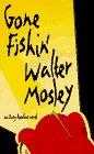 Gone Fishin' (Easy Rawlins, Book 6): Walter Mosley