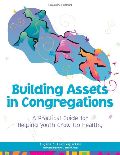 9781574821130: Building Assets in Congregations: A Practical Guide for Helping Youth Grow Up Healthy