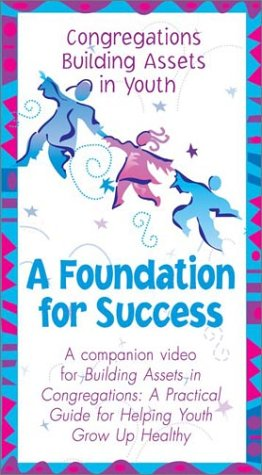 9781574821291: A Foundation For Success : Building Assets in Congregations [VHS]