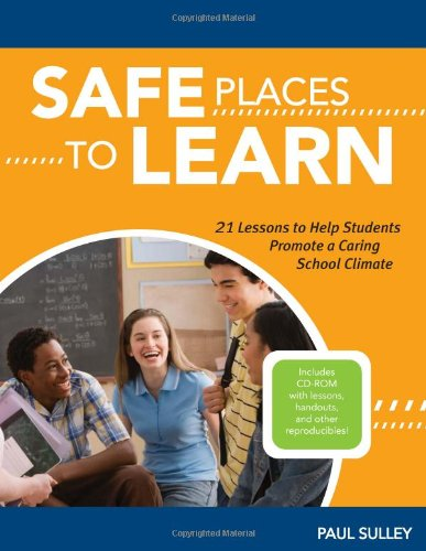 9781574821574: Safe Places to Learn: 21 Lessons to Help Students Promote a Caring School Climate
