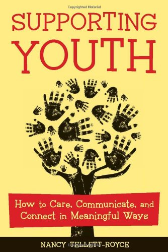 9781574822533: Supporting Youth: How to Care, Communicate, and Connect in Meaningful Ways