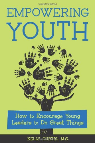 9781574822540: Empowering Youth: How to Encourage Young Leaders to Do Great Things