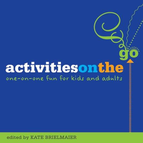 Activities on the Go: One-on-One Fun for: Editor-Kate Brielmaier