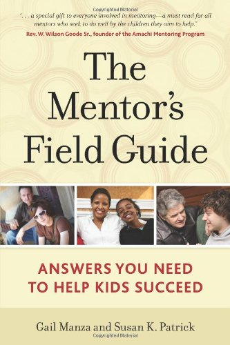 9781574822861: The Mentor's Field Guide: Answers You Need to Help Kids Succeed