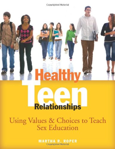 9781574822878: Healthy Teen Relationships: Using Values & Choices to Teach Sex Education
