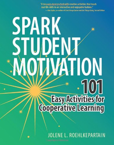 9781574824940: Spark Student Motivation: 101 Easy Activities for Cooperative Learning