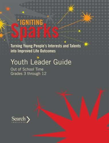 9781574825367: Igniting Sparks:Turning Young People's Interests and Talents into Improved Life Outcomes: Youth Leader Guide Out of School Time Grades 3-12