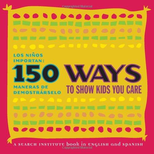 9781574828658: 150 Ways to Show Kids You Care / Los Ninos Importan: 150 Maneras de Demostrarselo (Spanish and English Edition)