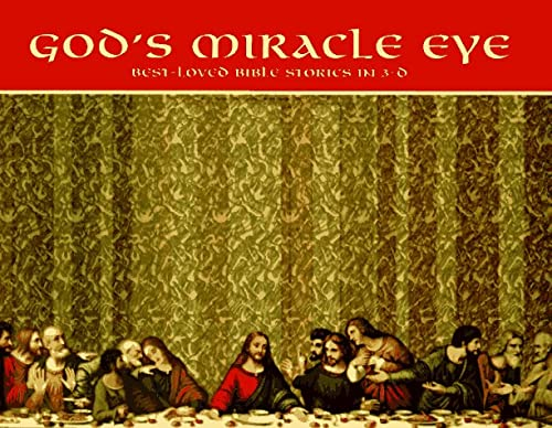 God's Miracle Eye: Best-Loved Bible Stories in 3-D (9781574860009) by Leisure Arts; Oxmoor House