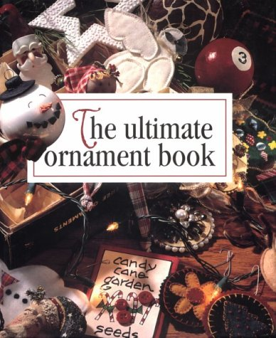 The Ultimate Ornament Book (Memories in the Making) (1574860070) by Leisure Arts