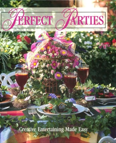 9781574860085: Perfect Parties: Creative Entertaining Made Easy (Memories in the Making Series)