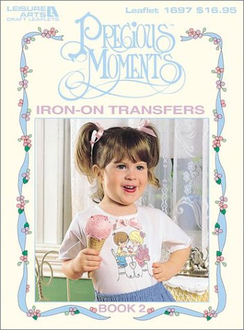 Precious Moments Iron-on Transfers: Bk. 2 (1574860151) by Leisure Arts