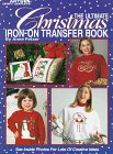 The Ultimate Christmas Iron-On Transfer Book: Fetzer, Anne