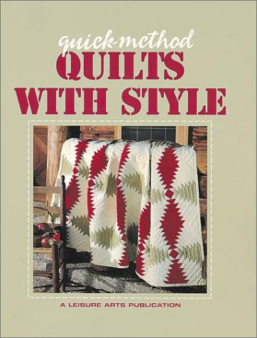 Quick-Method Quilts With Style (Quick-method Series) (1574860186) by Leisure Arts