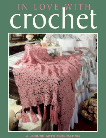 9781574860214: In Love With Crochet (Leisure Arts #108201) (Crochet Collection Series)