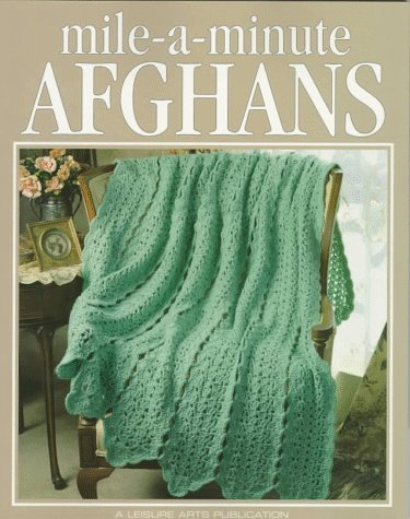 Mile-A-Minute Afghans (Leisure Arts #108200) (Crochet Treasury Series) (1574860437) by Leisure Arts