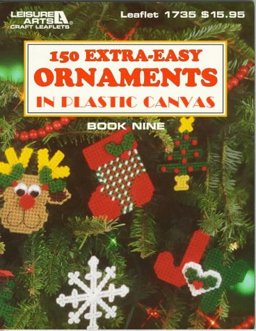 9781574860443: 150 Extra-Easy Ornaments in Plastic Canvas (Plastic Canvas Library Series)