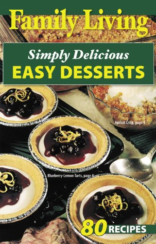 9781574860597: Family Living: Simply Delicious Easy Desserts (Leisure Arts #75284)