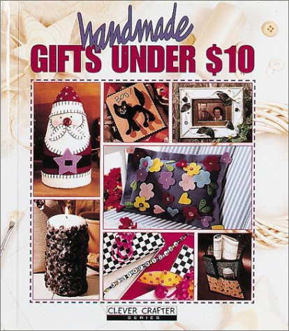 9781574860658: Handmade Gifts Under $10 (Clever Crafter Series)