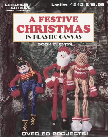 9781574860672: A Festive Christmas in Plastic Canvas (Plastic Canvas Library Series) (Bk. 11)