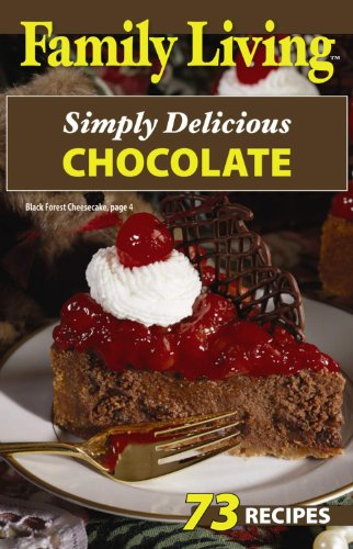 Family Living: Simply Delicious Chocolate (Leisure Arts #75285): Arts, Leisure