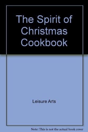 The Spirit of Christmas Cookbook: Leisure Arts