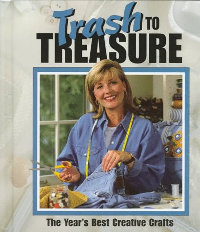 Trash to Treasure-The Year's Best Creative Crafts (157486078X) by Oxmoor House